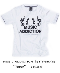 MUSIC ADDICTION 1st T-SHATS base