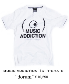 MUSIC ADDICTION 1st T-SHATS dorum