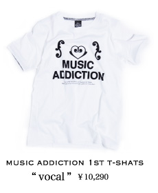 MUSIC ADDICTION 1st T-SHATS vocal